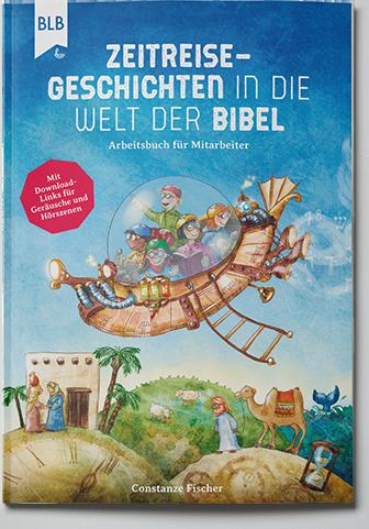 Zeitreise-Geschichten in die Welt der Bibel