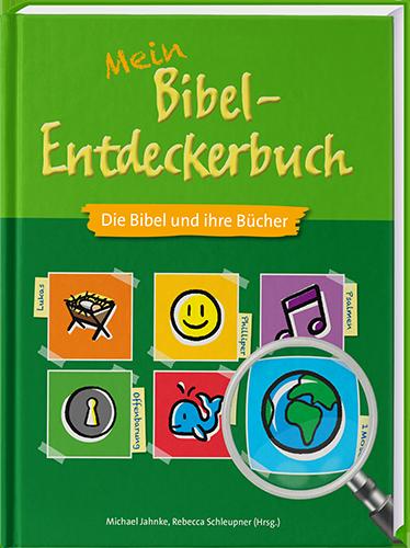 Mein Bibel-Entdeckerbuch – Die Bibel und ihre Bücher