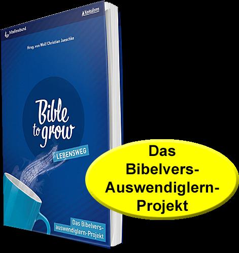 Bible to grow – Lebensweg